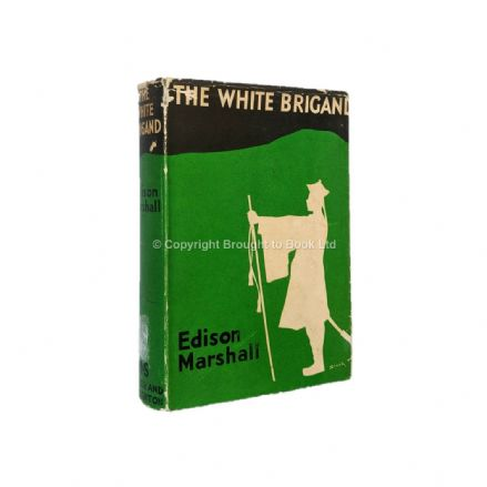 The White Brigade by Edison Marshall First Edition Hodder & Stoughton 1938